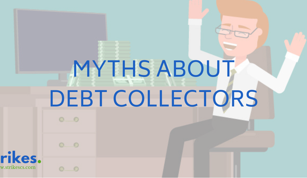 MYTHS ABOUT DEBT COLLECTORS
