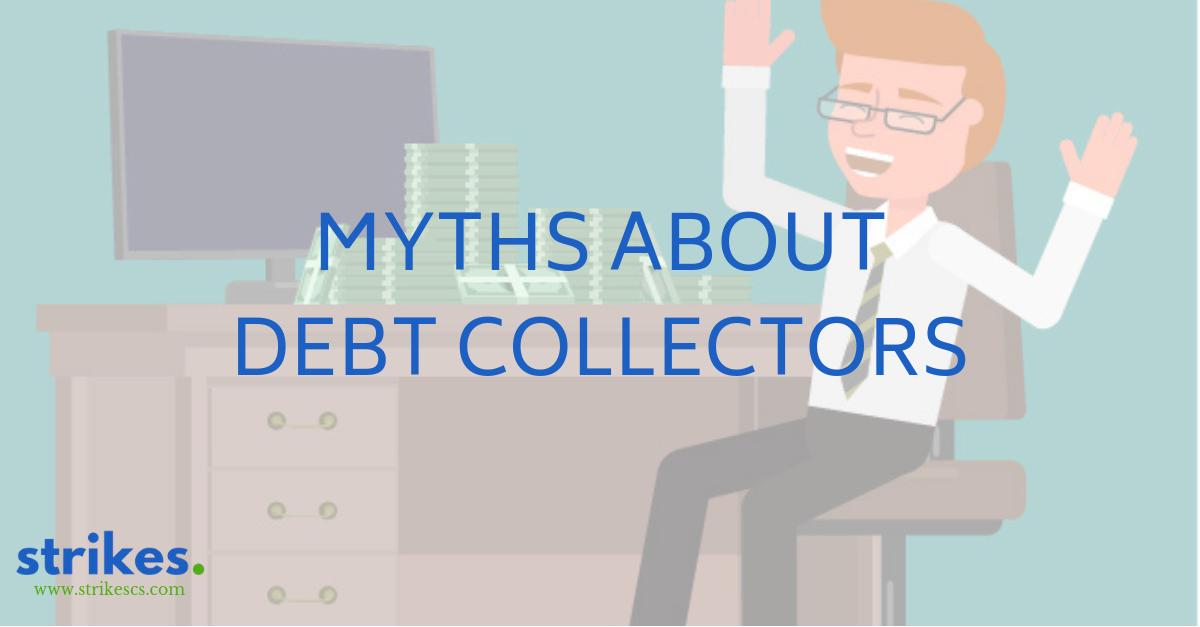 MYTHS ABOUT DEBT COLLECTORS